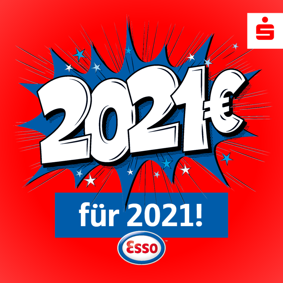 Täglich 2.021 Euro gewinnen. Mit Esso und der Sparkasse.